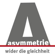 asymmetrie - wider die gleichheit